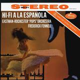 Frederick Fennell, Eastman-Rochester Orchestra / Hi-Fi A La Espanola (LP)