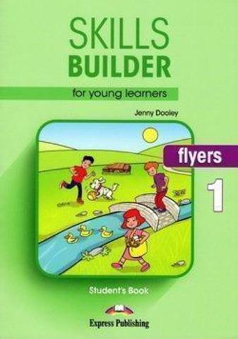 Skills Builder for young learners, FLYERS 1 S's book. Учебник
