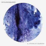 Charlie Barnes / Oceanography (LP+CD)