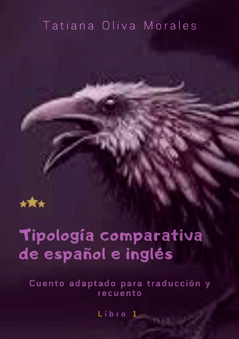 Tipología comparativa de español e inglés. Cuento adaptado para traducción y recuento. Libro 1