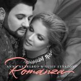 Anna Netrebko & Yusif Eyvazov / Romanza (CD)