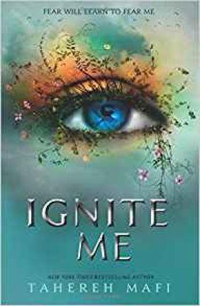 Kitab Ignite Me   Tahereh Mafi