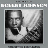 Robert Johnson ‎/ The Best Of Robert Johnson - King Of The Delta Blues (LP)