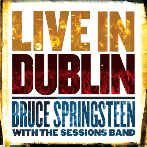 Bruce Springsteen With The Sessions Band / Live In Dublin (3LP)