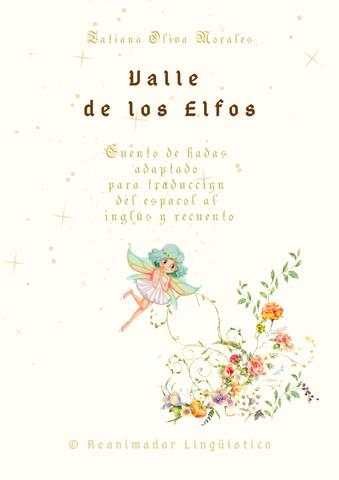 Valle de los Elfos. Cuento de hadas adaptado para traducción del español al inglés y recuento. © Reanimador Lingüístico
