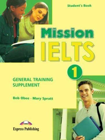 Mission IELTS 1 General Training Supplement. Пособие для подготовки к общему модулю.