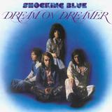 Shocking Blue / Dream On Dreamer (LP)