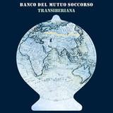 Banco Del Mutuo Soccorso / Transiberiana (2LP+CD)