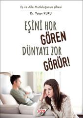 Eşini Hor Gören Dünyayı Zor Görür!