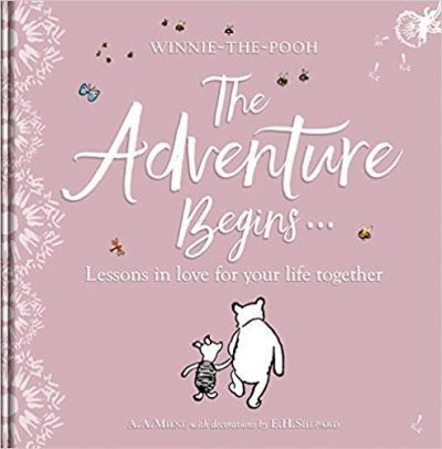 Kitab Winnie-the Pooh: The Adventure Begins ... Lessons in Love for your Life Together: For engagements, weddings and anniversaries | A. A. Milne