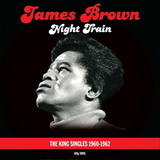 James Brown ‎/ Night Train - The King Singles 1960-1962 (2LP)