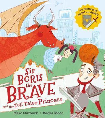 Kitab Sir Boris the Brave and the Tall Tales Princess | Marc Starbuck
