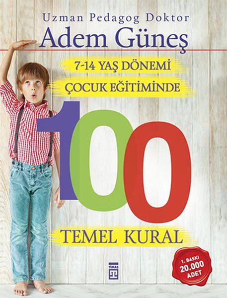Kitab 7-14 Yaş Dönemi Çocuk Eğitiminde 100 Temel Kural   Adem Güneş