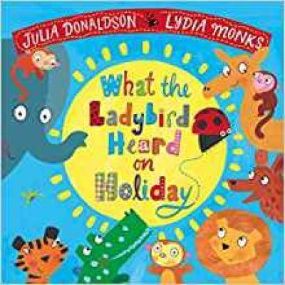 Kitab What the Ladybird Heard on Holiday   Julia Donaldson