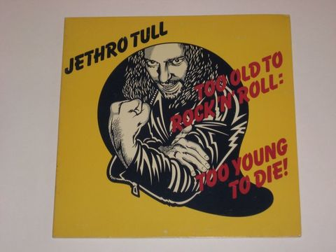 Jethro Tull / Too Old To Rock 'N' Roll: Too Young To Die! (LP)