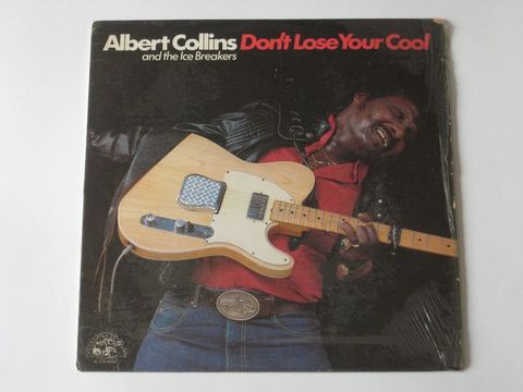 Albert Collins And The Ice Breakers / Don't Lose Your Cool (LP)