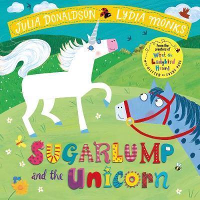 Kitab Sugarlump and the Unicorn   Julia Donaldson