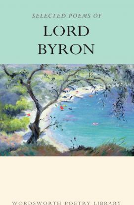 Kitab The Selected Poems of Lord Byron | Lord George Gordon Byron