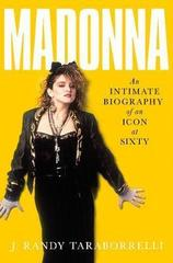 Madonna : An Intimate Biography of an Icon at Sixty
