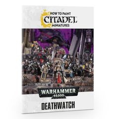 How to Paint Citadel Miniatures: Deathwatch