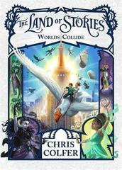 The Land of Stories: Worlds Collide : Book 6