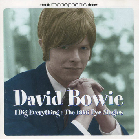 David Bowie / I Dig Everything: The 1966 Pye Singles (CD)