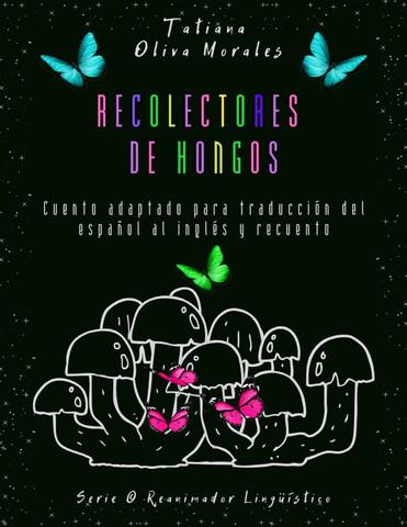 Recolectores de hongos. Cuento adaptado para traducción del español al inglés y recuento. Serie © Reanimador Lingüístico