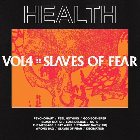 Health / Vol. 4 :: Slaves Of Fear (CD)