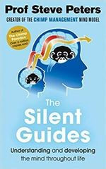 The Silent Guides : The new book from the author of The Chimp Paradox
