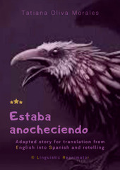 Estaba anocheciendo. Adapted story for translation from English into Spanish and retelling. © Linguistic Reanimator