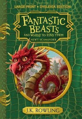 Kitab Fantastic Beasts and Where to Find Them: Large Print Dyslexia Edition   J.K. Rowling