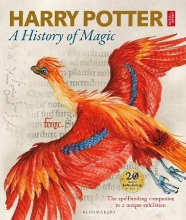 Kitab Harry Potter - A History of Magic: The Book of the Exhibition   British Library