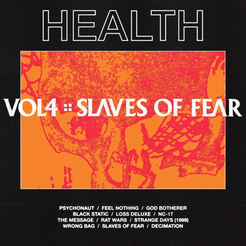 Health / Vol. 4 :: Slaves Of Fear (LP)