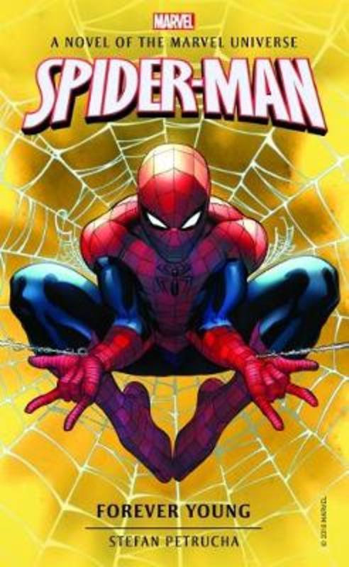 Kitab Spider-Man: Forever Young: A Novel of the Marvel Universe | Stefan Petrucha