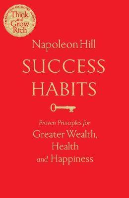 Kitab Success Habits: Proven Principles for Greater Wealth, Health, and Happiness   Napoleon Hill