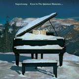 Supertramp / Even In The Quietest Moments... (CD)