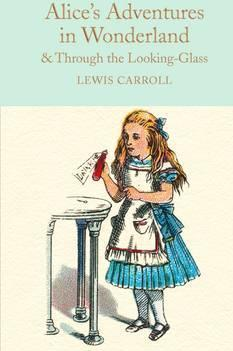 Kitab Alice's Adventures in Wonderland & Through the Looking-Glass: And What Alice Found There   Lewis Carroll
