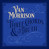 Van Morrison / Three Chords & The Truth (CD)