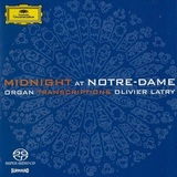 Olivier Latry / Midnight At Notre-Dame: Organ Transcriptions (SACD)