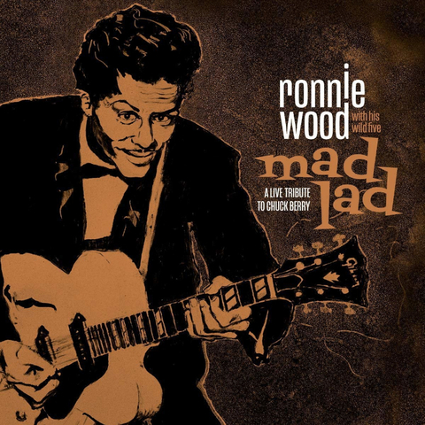 Ronnie Wood With His Wild Five / Mad Lad: A Live Tribute To Chuck Berry (LP)