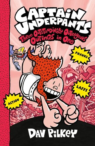 Captain Underpants: Three Outstandingly Outrageous Outings in One