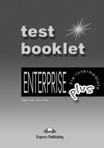 Enterprise Plus. Test Booklet with Key. Pre-Intermediate. Сборник тестовых заданий и упражнений с ключами
