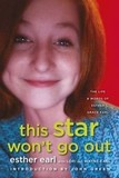 This Star Wont Go Out.The Life and Words of Esther Grace Earl