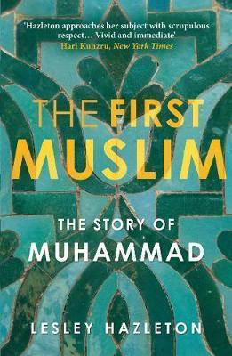 Kitab The First Muslim: The Story of Muhammad   Lesley Hazleton