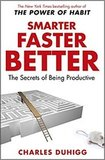 Smarter Faster Better. The Secrets of Being Productive
