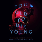 Soundtrack / Cliff Martinez: Too Old To Die Young (2CD)