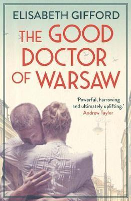 Kitab The Good Doctor of Warsaw | Elisabeth Gifford