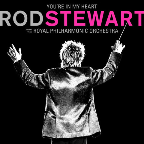 Rod Stewart With The Royal Philarmonic Orchestra / You're In My Heart (CD)