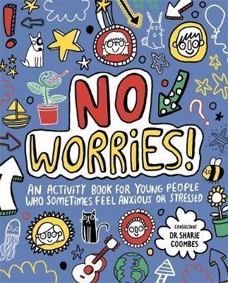 Kitab No Worries! Mindful Kids: An activity book for young people who sometimes feel anxious or stressed   Mindful Kids