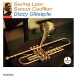 Dizzy Gillespie / Swing Low, Sweet Cadillac (LP)